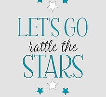 Let's go Rattle the Stars by WhatEvenNo