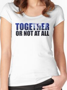 Together or Not At All Women's Fitted Scoop T-Shirt