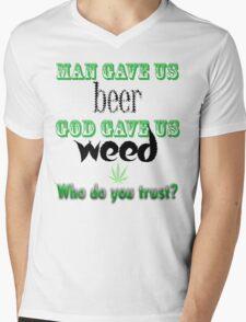 Man gave us beer, God gave us weed Mens V-Neck T-Shirt