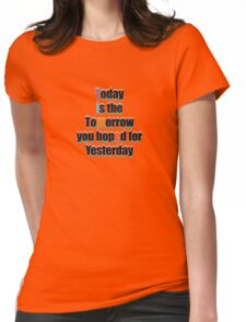 Today Tomorrow Yesterday 1 Womens Fitted T-Shirt
