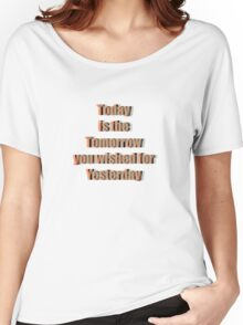 Today Tomorrow Yesterday 3 Women's Relaxed Fit T-Shirt