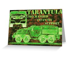 Tarantula - Mechanized Infantry Support Greeting Card