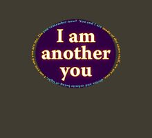 I am another you Unisex T-Shirt