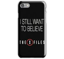 X-Files Still Want To Believe iPhone Case/Skin