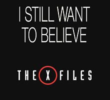 X-Files Still Want To Believe Unisex T-Shirt