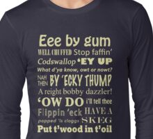 Yorkshire Sayings! Long Sleeve T-Shirt