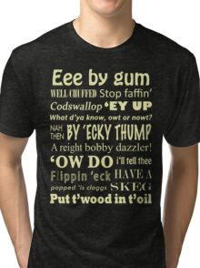 Yorkshire Sayings! Tri-blend T-Shirt