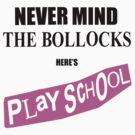 Never Mind The Bollocks, Here's Playschool by Hypnogoria