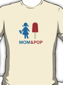 Mom and Pop T-Shirt