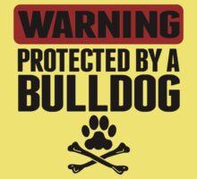 Warning Protected By A Bulldog Kids Tee