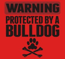 Warning Protected By A Bulldog Kids Tee