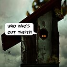 Who's Out There by AngieBanta