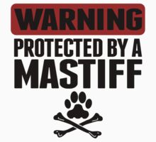 Warning Protected By A Mastiff Kids Tee