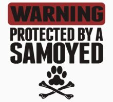 Warning Protected By A Samoyed Kids Tee
