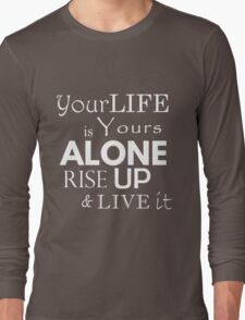 """Your Life is Yours Alone"" quote white Long Sleeve T-Shirt"