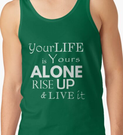 """""""Your Life is Yours Alone"""" quote white Tank Top"""