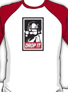 Drop it T-Shirt
