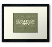 BE KIND Framed Print