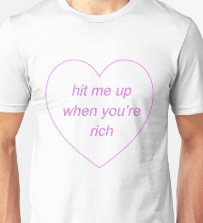Hit me up when you're rich Unisex T-Shirt