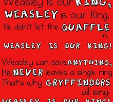 """""""Weasley is our King"""" Poster by Lynsey Campbell"""