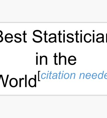 Best Statistician in the World - Citation Needed! Sticker