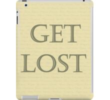Get lost - it's for fun! iPad Case/Skin