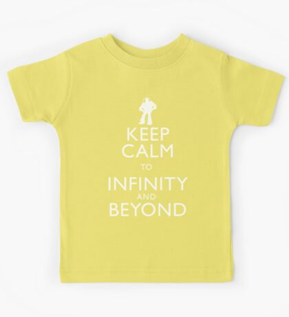 """KEEP CALM TO INFINITY AND BEYOND"" Kids Tee"