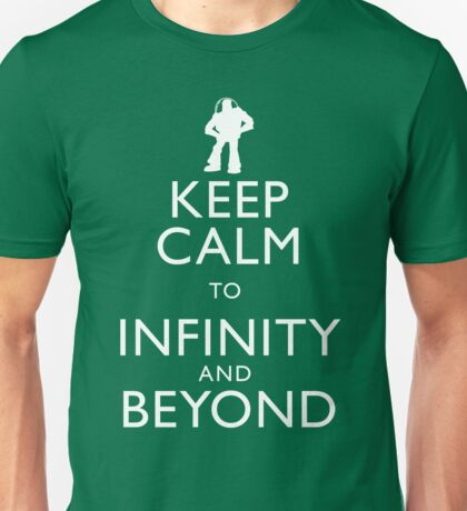 """KEEP CALM TO INFINITY AND BEYOND"" Unisex T-Shirt"