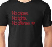 No Capes. No Tights. No offense. Unisex T-Shirt