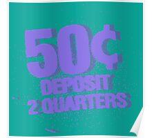 Deposit 2 Quarters III Poster