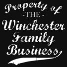 Property of The Winchester Family Business by suburbia