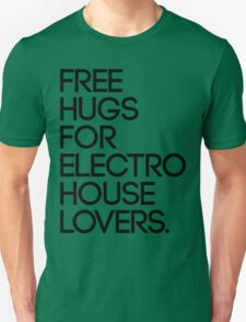 Free Hugs For Electro House Lovers. (Black) Unisex T-Shirt