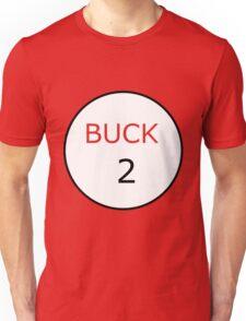 Buck 2 Unisex T-Shirt