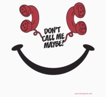 Don't call me,maybe !! C by homopunkdotcom