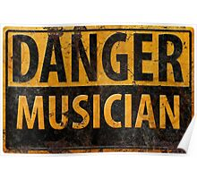 """DANGER, MUSICIAN"" Rusty Metal Sign - Distressed - Black Yellow Poster"