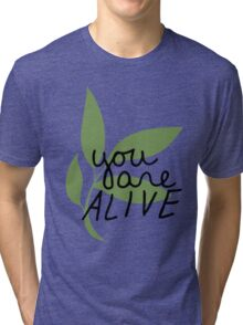 TK Alum You Are Alive Tri-blend T-Shirt
