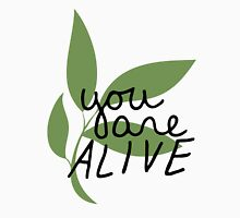 TK Alum You Are Alive Unisex T-Shirt