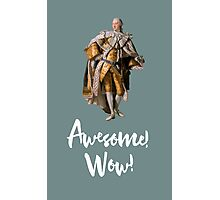 Awesome! Wow! Photographic Print