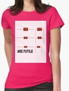 Resistors are Futile Womens Fitted T-Shirt