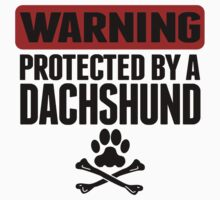 Warning Protected By A Dachshund One Piece - Short Sleeve