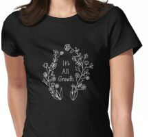 It's All Growth - (White) Womens Fitted T-Shirt