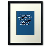I Swear to God I Was Pissed Framed Print