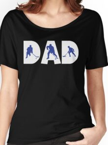 """Dad Father's Day """"Hockey Dad"""" Women's Relaxed Fit T-Shirt"""