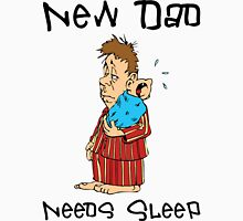 "New Father ""New Dad Needs Sleep"" Unisex T-Shirt"