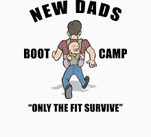 """New Father """"New Dads Boot Camp - Only The Fit Survive"""" Unisex T-Shirt"""