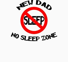 "New Father ""New Dad - No Sleep Zone"" Unisex T-Shirt"