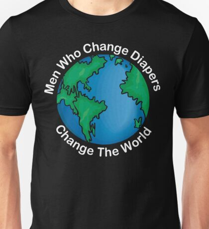 """New Dad Father """"Men Who Change Diapers Change The World"""" Father's Day Dark T-Shirt"""