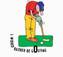 Dad Father's Day Funny I'd Rather Be Golfing Unisex T-Shirt