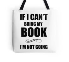 If i can't bring my book Tote Bag