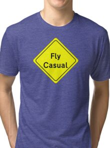 Fly Casual Sign Tri-blend T-Shirt